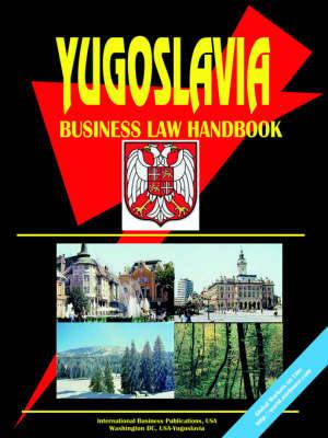 Yugoslavia Business Law Handbook (Paperback)