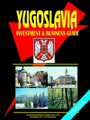 Yugoslavia Investment and Business Guide (Paperback)