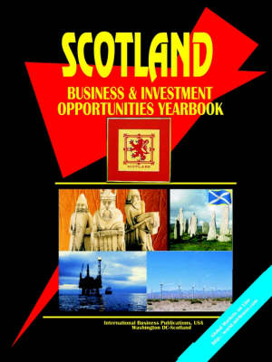 Scotland Business and Investment Opportunities Yearbook (Paperback)