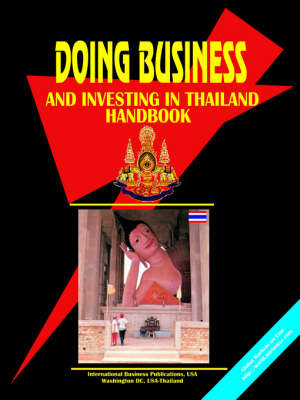 Doing Business and Investing in Thailand Handbook (Paperback)