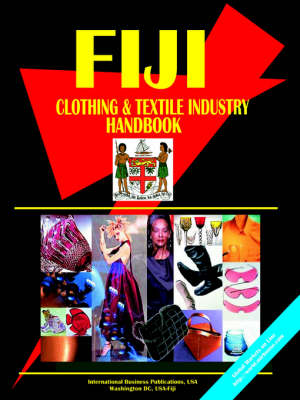Fiji Clothing and Textile Industry Handbook (Paperback)