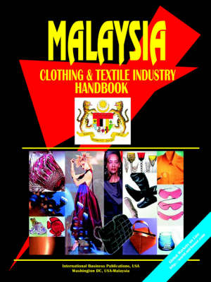 Malaysia Clothing & Textile Industry Handbook (Paperback)