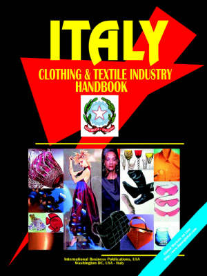 Italy Clothing & Textile Industry Handbook (Paperback)