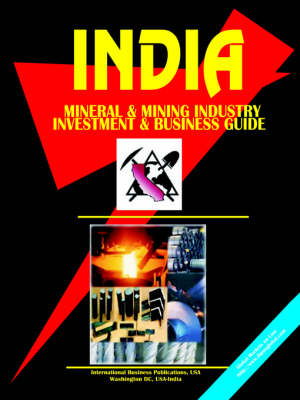 India Mineral & Mining Sector Investment and Business Guide (Paperback)