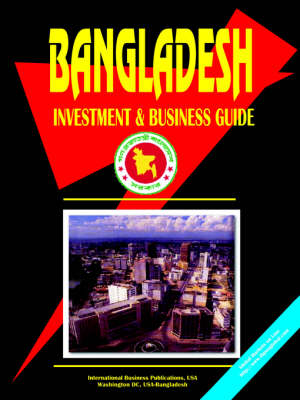 Bangladesh Investment and Business Guide (Paperback)