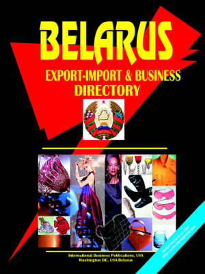 Belarus Export-Import and Business Directory (Paperback)