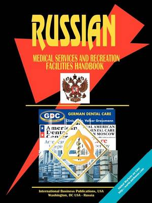 Russia Medical Services and Recreational Facilities Handbook (Paperback)