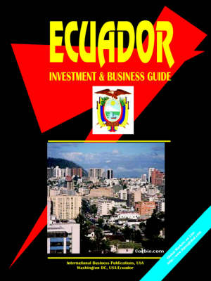 Ecuador Investment and Business Guide (Paperback)