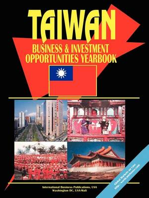 Taiwan Business and Investment Opportunities Yearbook (Paperback)