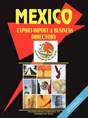 Mexico Export-Import and Business Directory (Paperback)