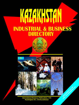 Kazakhstan Industrial and Business Directory (Paperback)