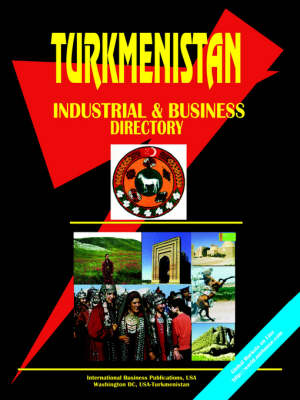 Turkmenistan Industrial and Business Directory (Paperback)