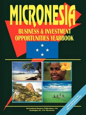 Micronesia Business and Investment Opportunities Yearbook (Paperback)