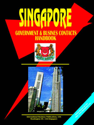 Singapore Government and Business Contacts Handbook (Paperback)