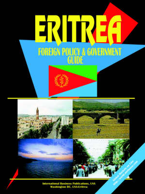 Eritrea Foreign Policy and Government Guide (Paperback)