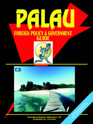 Palau Foreign Policy and Government Guide (Paperback)