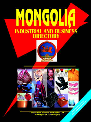 Mongolia Industrial and Business Directory (Paperback)