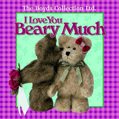 I Love You Beary Much (Hardback)