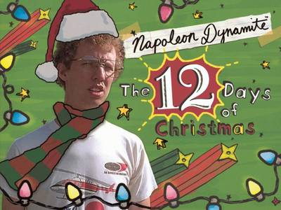 Napoleon Dynamite's The Twelve Days of Christmas (Paperback)