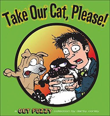 Take Our Cat, Please: A Get Fuzzy Collection - Get Fuzzy 11 (Paperback)