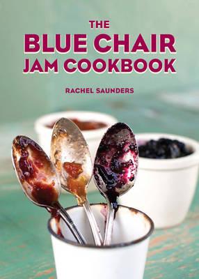 The Blue Chair Jam Cookbook - Blue Chair Jam 1 (Hardback)