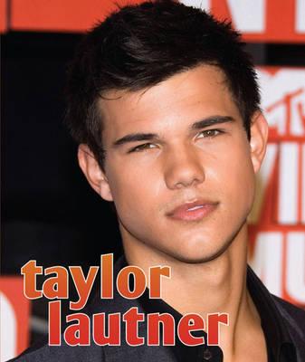Taylor Lautner (Hardback)