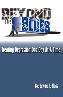 Beyond the Blues: Treating Depression One Day at a Time (Paperback)