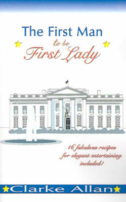 The First Man to Be First Lady (Paperback)