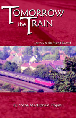 Tomorrow the Train (Paperback)