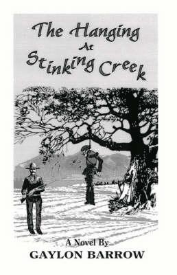 The Hanging at Stinking Creek (Paperback)