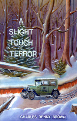 A Slight Touch of Terror: In Four Novellas: The Mansion Sitter, the Vagabonds, Early Winter, Chester Mouse's New House (Paperback)