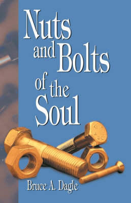 Nuts and Bolts of the Soul (Paperback)