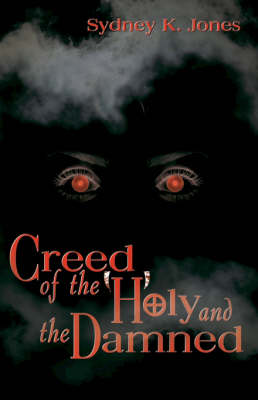 Creed of the Holy and Damned (Paperback)