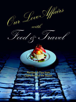 Our Love Affairs with Food and Travel (Paperback)