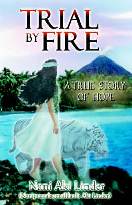 Trial by Fire: A True Story of Hope (Paperback)