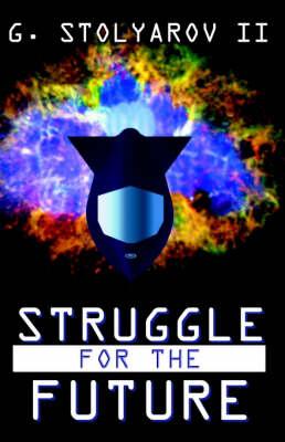 Struggle For The Future (Paperback)