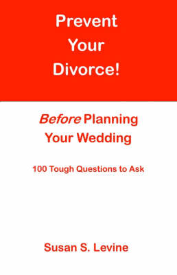 Prevent Your Divorce Before Planning Your Wedding (Paperback)