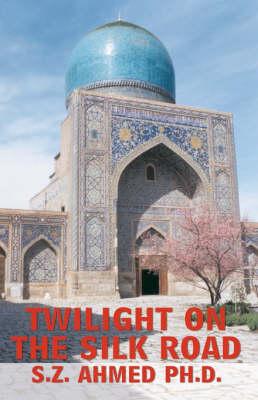 Twilight on the Silk Road (Paperback)