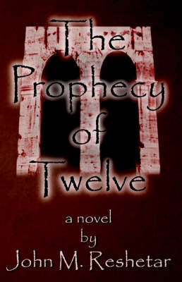 The Prophecy of Twelve (Paperback)