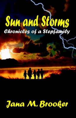 Sun and Storms: Chronicles of a Stepfamily (Paperback)