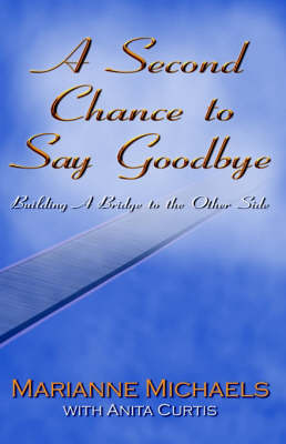A Second Chance to Say Goodbye (Paperback)