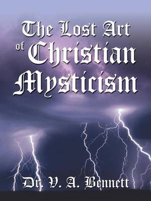 The Lost Art of Christian Mysticism Revealed (Paperback)
