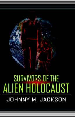 Survivors of the Alien Holocaust (Paperback)