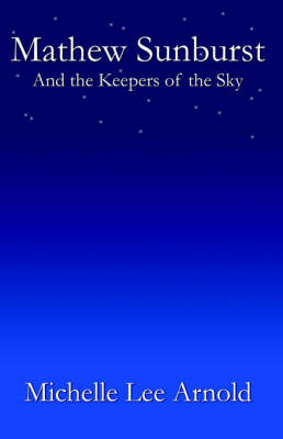 Mathew Sunburst and the Keepers of the Sky (Paperback)
