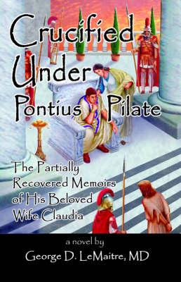 Crucified Under Pontius Pilate (Paperback)