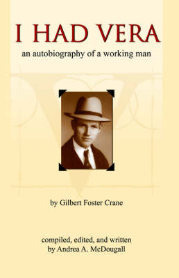 I Had Vera: An Autobiography of a Working Man (Paperback)