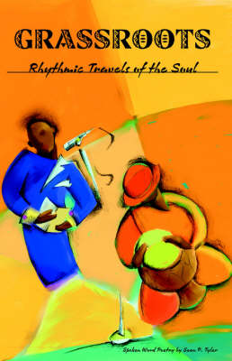 Grassroots: Rhythmic Travels of the Soul (Paperback)