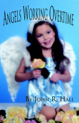 Angels Working Overtime (Paperback)