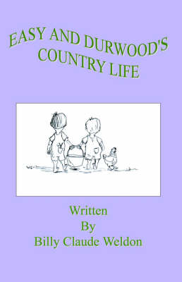 Easy and Durwood's Country Life (Paperback)