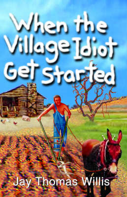 When the Village Idiot Get Started (Paperback)